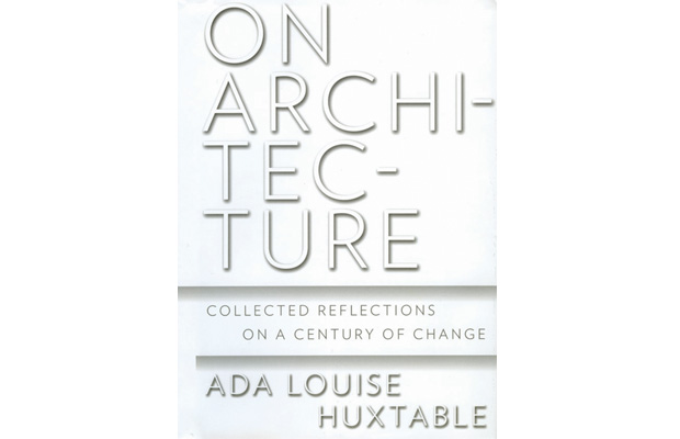 """On Architecture"" by Ada Louise Huxtable."