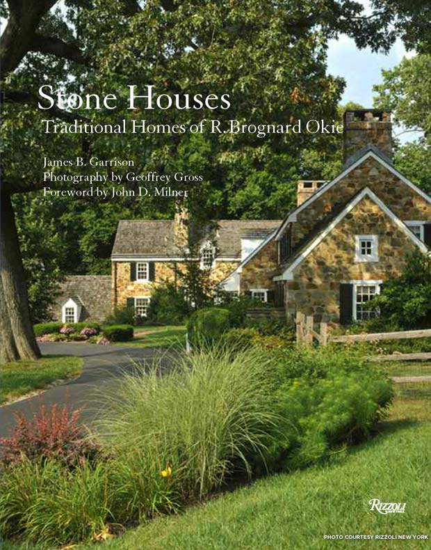 Cover of Stone Houses: Traditional Homes of R. Brognard Okie. Credit: Rizzoli New York
