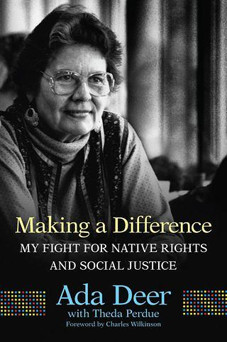 "Cover of Ada Deer's autobiography ""Making a Difference: My Fight for Native Rights and Social Justice"""